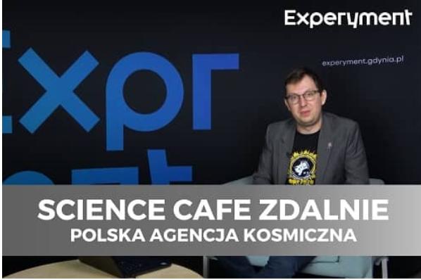 (Polski) Jak Polacy przyczyniają się do podboju kosmosu? – SCIENCE CAFE ZDALNIE #30